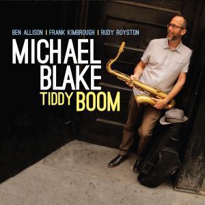 Michael Blake - Tiddy Boom (2014)