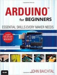 Arduino for Beginners: Essential Skills Every Maker Needs (Repost)