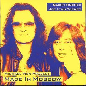 Glenn Hughes And Joe Lynn Turner In Michael Men Project - Made In Moscow (2005)
