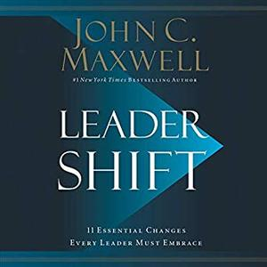 Leadershift: The 11 Essential Changes Every Leader Must Embrace [Audiobook]