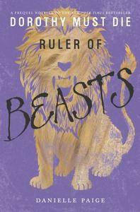 Ruler of Beasts (Dorothy Must Die Novella) by Danielle Paige