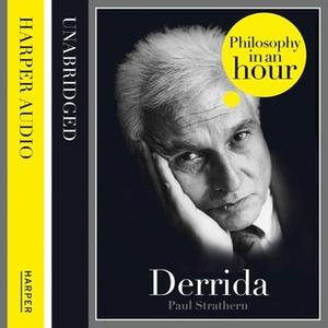 «Derrida: Philosophy in an Hour» by Paul Strathern