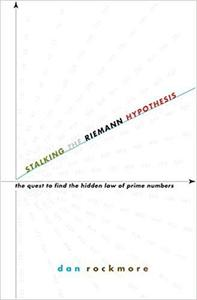 Stalking the Riemann Hypothesis: The Quest to Find the Hidden Law of Prime Numbers [Repost]