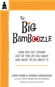 The Big Bamboozle: How We Are Conned Out of the Life We Want