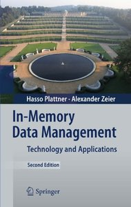 In-Memory Data Management: Technology and Applications, 2nd edition (Repost)