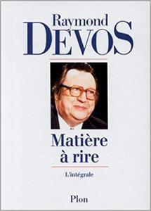 Matière à rire : L'intégrale - Raymond Devos
