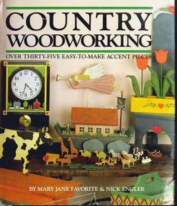 Country Woodworking: Over Thirty-Five Easy-To-Make Accent Pieces