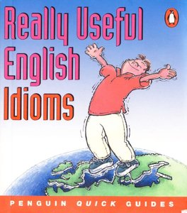 Really Useful English Idioms (repost)