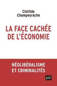 """Clotilde Champeyrache, """"La face cachée de l'économie : Néolibéralisme et criminalités"""""""