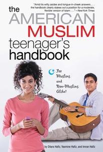 «The American Muslim Teenager's Handbook» by Dilara Hafiz,Imran Hafiz,Yasmine Hafiz