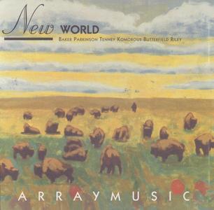 Arraymusic Ensemble - New World (1993) {Artifact ART-006} (Terry Riley, Michael J. Baker, James Tenney et al.)