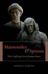 Maimonides and Spinoza: Their Conflicting Views of Human Nature (repost)