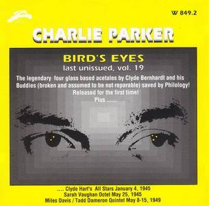 Charlie Parker - Bird's Eyes: Last Unissued, Vol. 19 (1945, 1949) {Philology W 849.2 rel 1999}