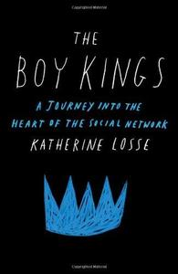 The Boy Kings: A Journey into the Heart of the Social Network (Repost)