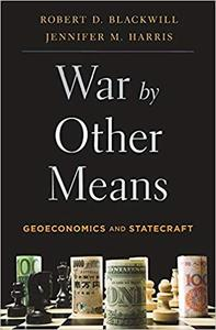 War by Other Means: Geoeconomics and Statecraft (Repost)