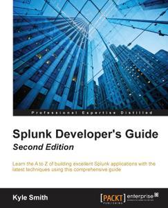 Splunk Developer's Guide - Second Edition (Repost)