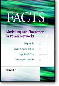 Enrique Acha, Claudio R. Fuerte-Esquivel, Hugo Ambriz-Pérez, César Angeles-Camacho, «FACTS : Modelling and Simulation in Power