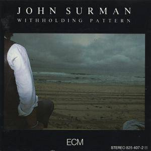 John Surman - Withholding Pattern (1985) {ECM 1295}