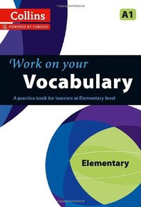 Collins Work on Your Vocabulary - Elementary (A1) (repost)