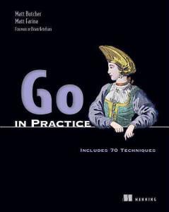 Go in Practice: Includes 70 Techniques (repost)
