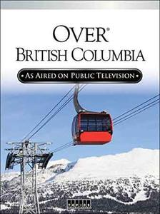 Over Beautiful British Columbia: An Aerial Adventure (2002)
