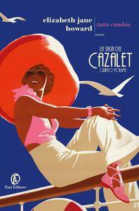 Elizabeth Jane Howard - Tutto cambia