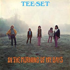 Tee-Set - In The Morning Of My Days (Expanded Edition) (Remastered) (1970/2017)