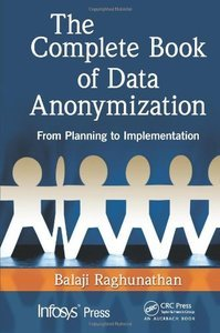 The Complete Book of Data Anonymization: From Planning to Implementation (repost)
