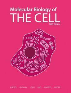 Molecular Biology of the Cell (5th edition) (Repost)