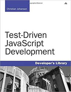 Test-Driven JavaScript Development (Developer's Library) [Repost]
