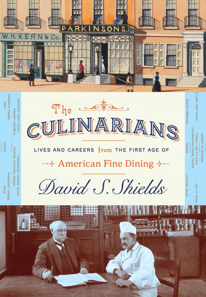 The Culinarians: Lives and Careers from the First Age of American Fine Dining
