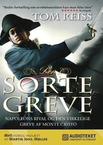 «Den sorte greve - Napoleons rival og den virkelige greve af Monte Cristo» by Tom Reiss