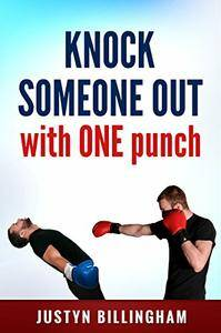 Knock Someone Out: With ONE punch