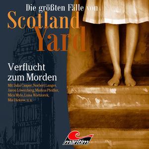 «Die größten Fälle von Scotland Yard - Folge 33: Verflucht zum Morden» by Markus Duschek