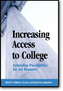 William G. Tierney (Editor), Linda Serra Hagedorn (Editor), «Increasing Access to College: Extending Possibilities for All Stud