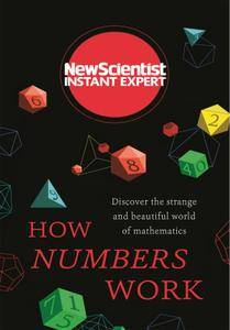 How Numbers Work: Discover the strange and beautiful world of mathematics (Instant Expert)