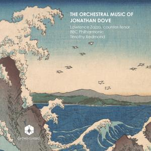 Lawrence Zazzo, BBC Philharmonic & Timothy Redmond - The Orchestral Music of Jonathan Dove (2019) [24/96]