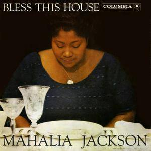 Mahalia Jackson - Bless This House (1956/2015) [Official Digital Download 24/96]