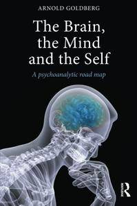 The Brain, the Mind and the Self: A psychoanalytic road map
