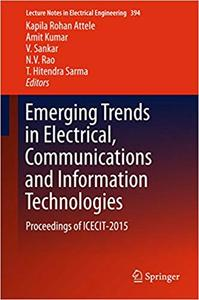 Emerging Trends in Electrical, Communications and Information Technologies: Proceedings of ICECIT-2015 (Repost)