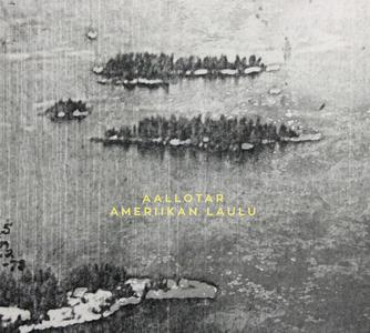 Aallotar - Ameriikan Laulu (2018)