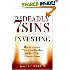 The 7 Deadly Sins of Investing: How to Conquer Your Worst Impulses And Save Your Financial Future