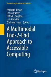 A Multimodal End-2-End Approach to Accessible Computing (Human-Computer Interaction Series)