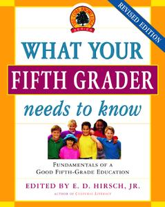 What Your Fifth Grader Needs to Know: Fundamentals of a Good Fifth-Grade Education (The Core Knowledge)