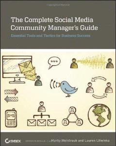 The Complete Social Media Community Manager's Guide: Essential Tools and Tactics for Business Success (Repost)