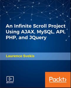 An Infinite Scroll Project Using AJAX, MySQL, API, PHP, and JQuery