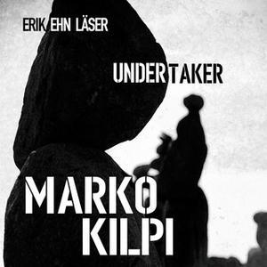 «Undertaker - S1E4» by Marko Kilpi