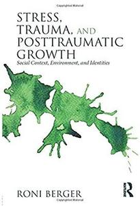 Stress, Trauma, and Posttraumatic Growth Social Context, Environment, and Identities