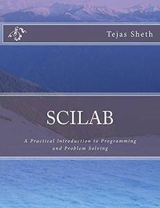 Scilab: A Practical Introduction to Programming and Problem Solving