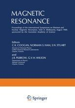 Magnetic Resonance: Proceedings of the International Symposium on Electron and Nuclear Magnetic Resonance, held in Melbourne, A